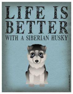 Life is Better with a Siberian Husky Art Print 11x14 - Custom Dog Print. $29.00, via Etsy.