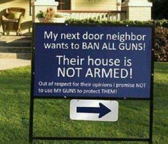hehe, i need this for the neighbor who keeps calling the cops everytime we shoot guns in the backyard. Funny Quotes, Funny Memes, Jokes, Badass Quotes, Nice Quotes, It's Funny, The Neighbor, Gun Rights, College Humor