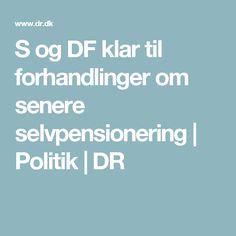S og DF klar til forhandlinger om senere selvpensionering | Politik | DR
