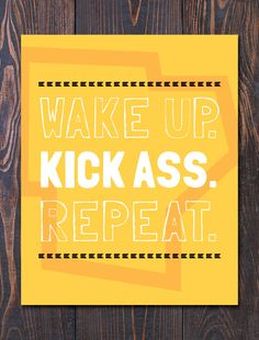Wake Up Kick Ass Repeat Giclee Motivational Wall Poster Art Free Ship in US graduation mothers day unique mom dad gift many sizes. (10.00 USD)