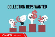 COLLECTIONS REPRESENTATIVES WANTED You will contact debtors to request payment and negotiate disputes, as well as update clients on the progress of their accounts. Email your latest CVs to jobsfb@emapta.com