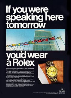 This ad from 1967 in Rolex Magazine featured the United Nations and one of the worlds most iconic watches, the Day Datejust Vintage Rolex, Vintage Watches, Rolex Watches For Men, Cool Watches, Luxury Watches, Vintage Advertisements, Vintage Ads, Vintage Posters, Bebe Nature