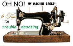 6 tips for troubleshooting when your sewing machine breaks!