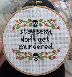PATTERN - My Favorite Murder Cross Stitch - Stay Sexy. Don't Get Murdered.