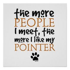 The more people I meet, the more I like my Pointer.