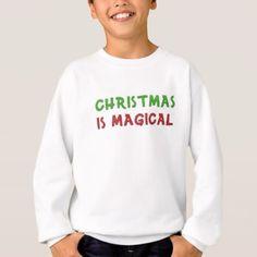 Christmas is magical sweatshirt - merry christmas diy xmas present gift idea family holidays