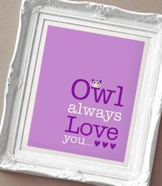 Owl Always Love You  Print for a Baby Girl's by SunshinePrintsCo, $15.00