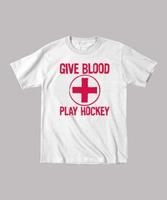 Take a look at this White 'Give Blood Play Hockey' Tee - Toddler & Boys by Airwaves on #zulily today!