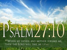 Psalm-27-10-Photo-Bible-Verse | Reflections in The WORD