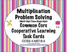 Common Core Math Task Cards Multiplication (Multi-Digit Times Single Digit Numbers) 4.NBT.B.5 $