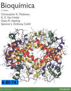 Bioquímica / Christopher K. Mathews... [et al.] ; revisión técnica, José Manuel González de Buitrago