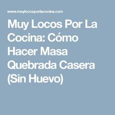 Muy Locos Por La Cocina: Cómo Hacer Masa Quebrada Casera (Sin Huevo) Scones, Pasta Brisa, Crema Fresca, Sweet Treats, Desserts, Pumpkin Puree, Buns