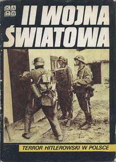 Terror hitlerowski w Polsce, praca zbiorowa, KAW, 1982, http://www.antykwariat.nepo.pl/terror-hitlerowski-w-polsce-praca-zbiorowa-p-12937.html