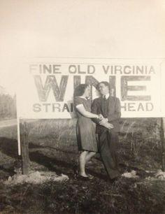 "richmondhuck: "" ""Fine Old Virginia Wine Straight Ahead"" ~unknown photographer """