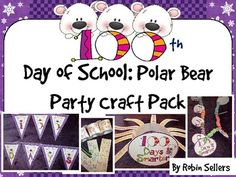 100th Day of School: {Polar Bear Party Craft Pack for 100 Days} - Robin Sellers - TeachersPayTeachers.com