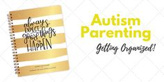 Autism Parenting | Getting Organized as an Autism Parent