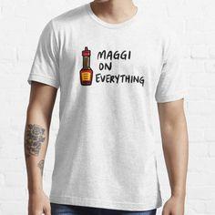 """Maggi On Everything"" T-shirt by bonniemamadraws | Redbubble Maggi Sauce, Tshirt Colors, Wardrobe Staples, Female Models, Everything, Heather Grey, Classic T Shirts, Shirt Designs, Denim"