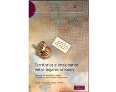 Territorios e imaginarios entre lugares urbanos. Procesos de identidad y región en ciudades de los Andes colombianos
