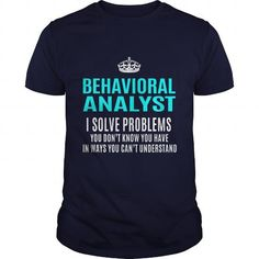 BEHAVIORAL ANALYST T Shirts, Hoodies. Check price ==► https://www.sunfrog.com/LifeStyle/BEHAVIORAL-ANALYST-101330822-Navy-Blue-Guys.html?41382