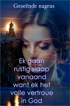 Evening Quotes, Good Night Blessings, Goeie Nag, Good Night Quotes, Sleep Tight, Afrikaans, Funny Quotes, Messages, Floral