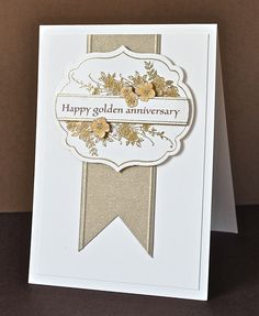 Friday, 1 June 2012 from Vicky at Crafting Clare's Paper Moments: Golden anniversary card Apothecary Art 50th Anniversary Cards, Golden Anniversary, Handmade Anniversary Cards, Anniversary Quotes, Anniversary Ideas, Engagement Cards, Pretty Cards, Flower Cards, Creative Cards