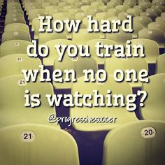 You may push yourself when your coach is watching or your opponents are challenging you. But... how hard do push yourself when no one is watching? Champions are not created on game day. They are built on early mornings in empty gyms and fields while everyone is sleeping.