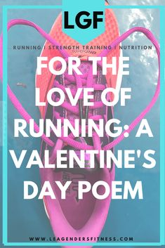 Flashback Friday: For The Love of Running Bad Poetry Roundup — Lea Genders Fitness Valentines Day Poems, Valentine Day Love, Single Leg Deadlift, Take You For Granted, Love Run, Fit Board Workouts, Fitness Motivation Quotes, Love Poems, Types Of Food