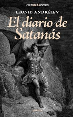 El diario de Satanás, imprescindible obra maestra de Leonid Andréiev, nos regala los fragmentos demoníacos más profundos, sinceros e incisivos de la historia de la literatura. En el exquisito discurrir de la historia, escrita como un entretenido diario, Satanás introduce al lector en el complejo caleidoscopio de las emociones .... http://www.solodelibros.es/16/09/2011/el-diario-de-satanas-leonid-andreiev/ http://rabel.jcyl.es/cgi-bin/abnetopac?SUBC=BPSO&ACC=DOSEARCH&xsqf99=1413103+