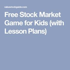 Free Stock Market Game for Kids (with Lesson Plans)