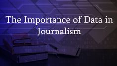 Data creates stories of its own, and Data Journalism is in fact its own category in the journalism world... Read this article to find out more about the importance of data in Journalism!