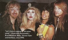 Stevie ~ ☆♥❤♥☆ ~ and the boyz backstage at an Aerosmith concert at the LA Forum in 1990 ~ she looks rather stunned