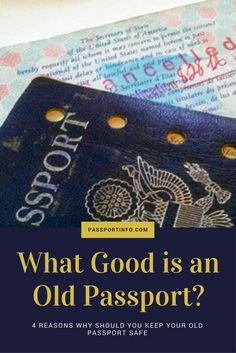 4 Reasons Why should you Keep your Old Passport Safe after passport renewal.
