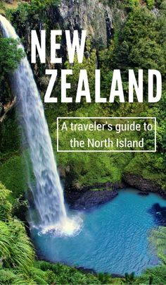 New Zealand Travel Tips: A Young Traveler's Guide To The North Island