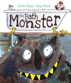 The Bath Monster / by Colin Boyd. If his second favorite food is dirty bath water, what is his first?