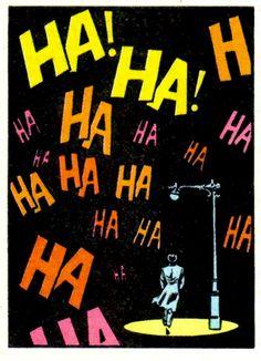 And furthermore: Ha Ha!!