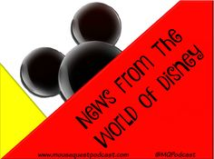 News From the World of Disney / Walt Disney World / Disneyland / Disney Cruise Line / Films / Movies