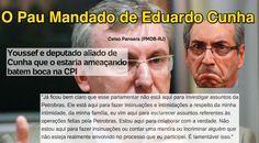 O Pau Mandado de Eduardo Cunha ➤ http://noticias.uol.com.br/politica/ultimas-noticias/2015/08/25/youssef-e-deputado-aliado-de-cunha-que-o-estaria-ameacando-batem-boca-na-cpi.htm ②⓪①⑤ ⓪⑧ ②⑤ #BrazilCorruption