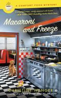 Macaroni and Freeze (A Comfort Food Mystery #4) by Christine Wenger (July 7, 2015)