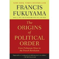 The origins of political order: From Prehuman Times to the French Revolution #politics #book #history