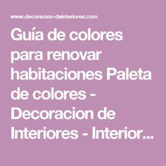 Guía de colores para renovar habitaciones Paleta de colores - Decoracion de Interiores - Interiorismo