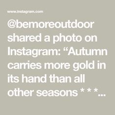 """@bemoreoutdoor shared a photo on Instagram: """"Autumn carries more gold in its hand than all other seasons * * * Inspiration by 📸 Valiphotos of @pexels * * * #bemoreoutdoor…"""" • Oct 29, 2020 at 12:00pm UTC Oct 29, Carry On, Autumn, Seasons, Math, Gold, Inspiration, Outdoor, Instagram"""