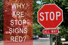 """""""Originally, stop signs were yellow with black lettering. The official switch to red with white lettering occurred in 1954 with a revision to Manual on Uniform Traffic Control Devices. Reasoning was twofold: (1) stop was always associated with red with the railroads, and (2) there was finally production of a red reflective material that was durable enough to withstand outdoor conditions."""""""