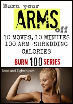 Burn 100 calories in 10 minutes! Shred your arms with these 10 essential moves from Tone-and-Tighten.com. #fitness #workout