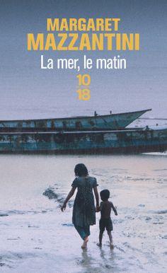 LA MER, LE MATIN - Margaret MAZZANTINI