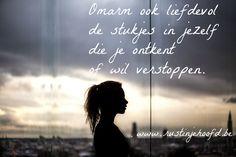 #rustinjehoofd #rustinjebuik #zelfliefde #schaamte #zelfvertrouwen Omarm ook liefdevol de stukjes in jezelf die je ontkent of wil verstoppen. http://www.rustinjehoofd.be/