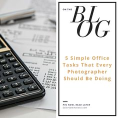 5 Simple Office Tasks That Every Photographer Should Be Doing