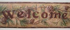 """WELCOME PINE CONES EVERGREEN COUNTRY wallpaper border 6"""""""