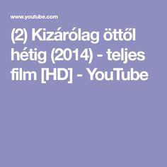 (2) Kizárólag öttől hétig (2014) - teljes film [HD] - YouTube