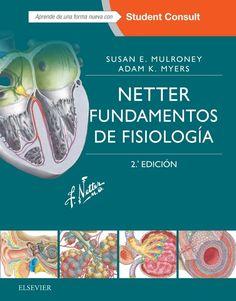 Netter : fundamentos de fisiología / Susan E. Mulroney, Adam K. Myers ; ilustraciones de Frank H. Netter. Masson, cop. 2016