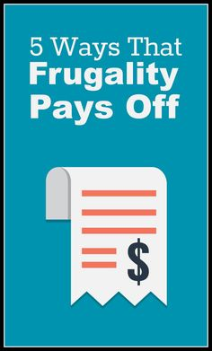 Looking for ways frugality pays off? There's a lot more to it than just saving money; read to ti discover the benefits of frugality.